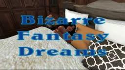 Bizarre Fantasy Dreams