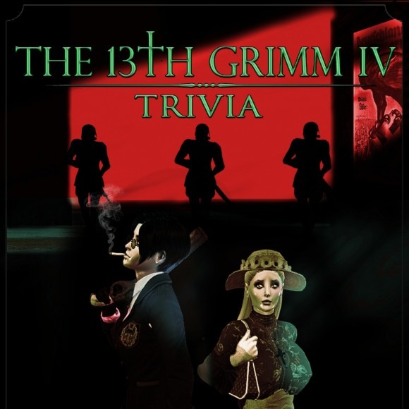 The 13th Grimm IV - TRIVIA