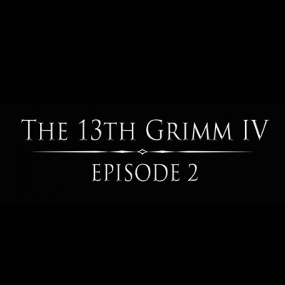 The 13th Grimm IV - Episode 2