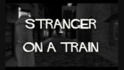 Stranger On A Train.