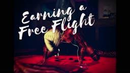 Earning a Free Flight (22sec)